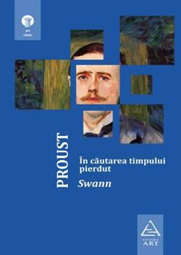 În căutarea timpului pierdut – Swann, de Marcel Proust