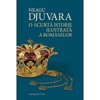 O scurta istorie ilustrata a romanilor – Neagu Djuvara
